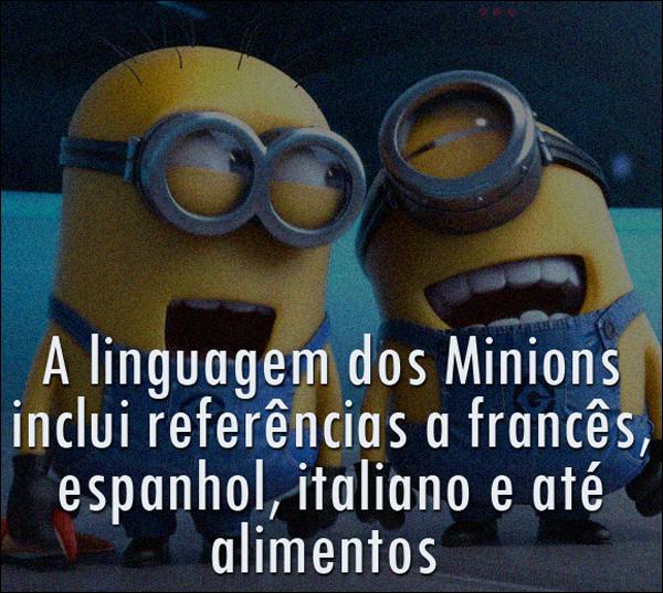 A linguagem dos Minions inclui referências a francês, espanhol, italiano e até alimentos