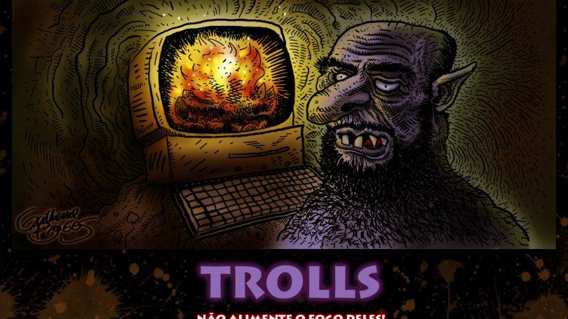Troll - Não alimente o fogo deles!