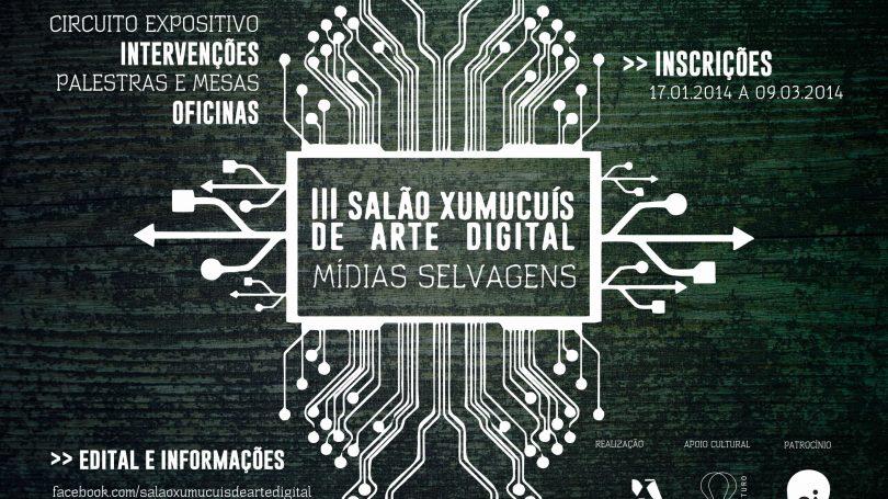 III Salão Xumucuís de Arte Digital : Mídias Selvagens