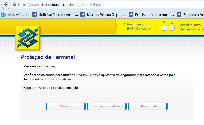 Prezado (a) Cliente, Você foi selecionado para utilizar o RAPPORT, novo aplicativo de segurança para acesso à conta pelo Autoatendimento BB pela Internet.