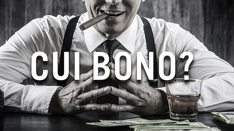 """""""Cui Bono"""""""
