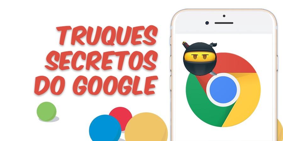 Truques Secretos do Google