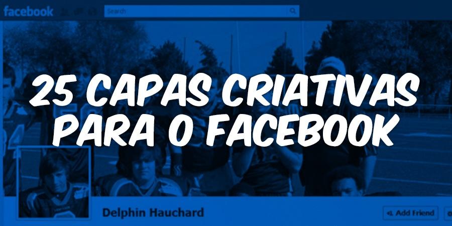 25 Capas Criativas Para o Facebook