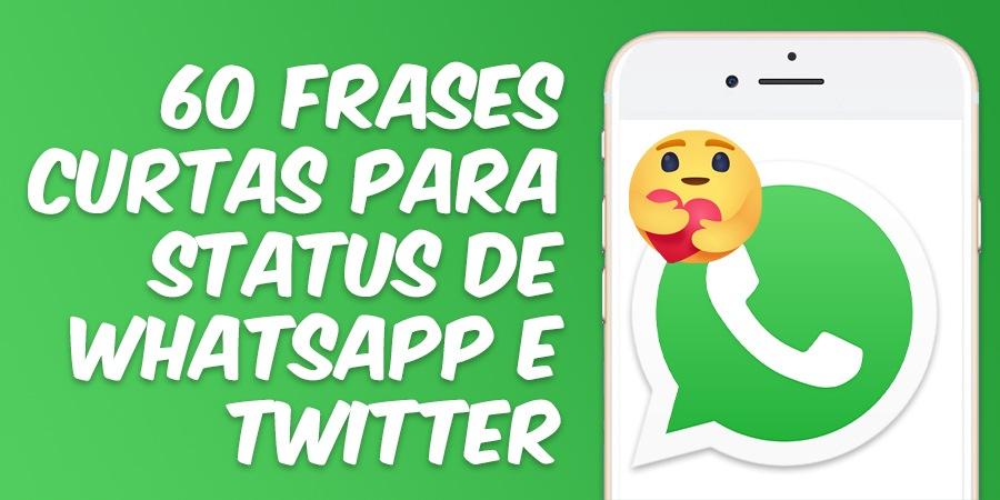60 Frases Curtas Para Status de Whatsapp e Twitter