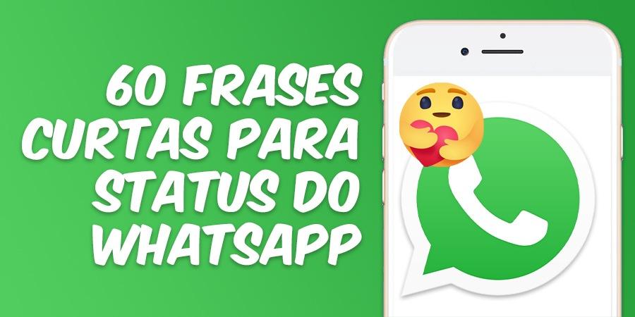 60 frases curtas para status do Whatsapp