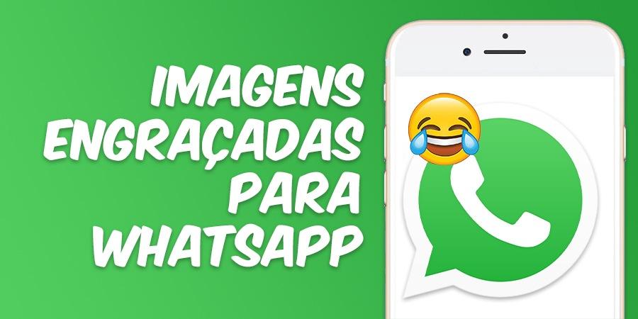 Imagens engraçadas para Whatsapp