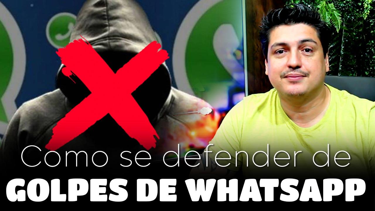 Aprenda a se Defender dos Principais Golpes de Whatsapp