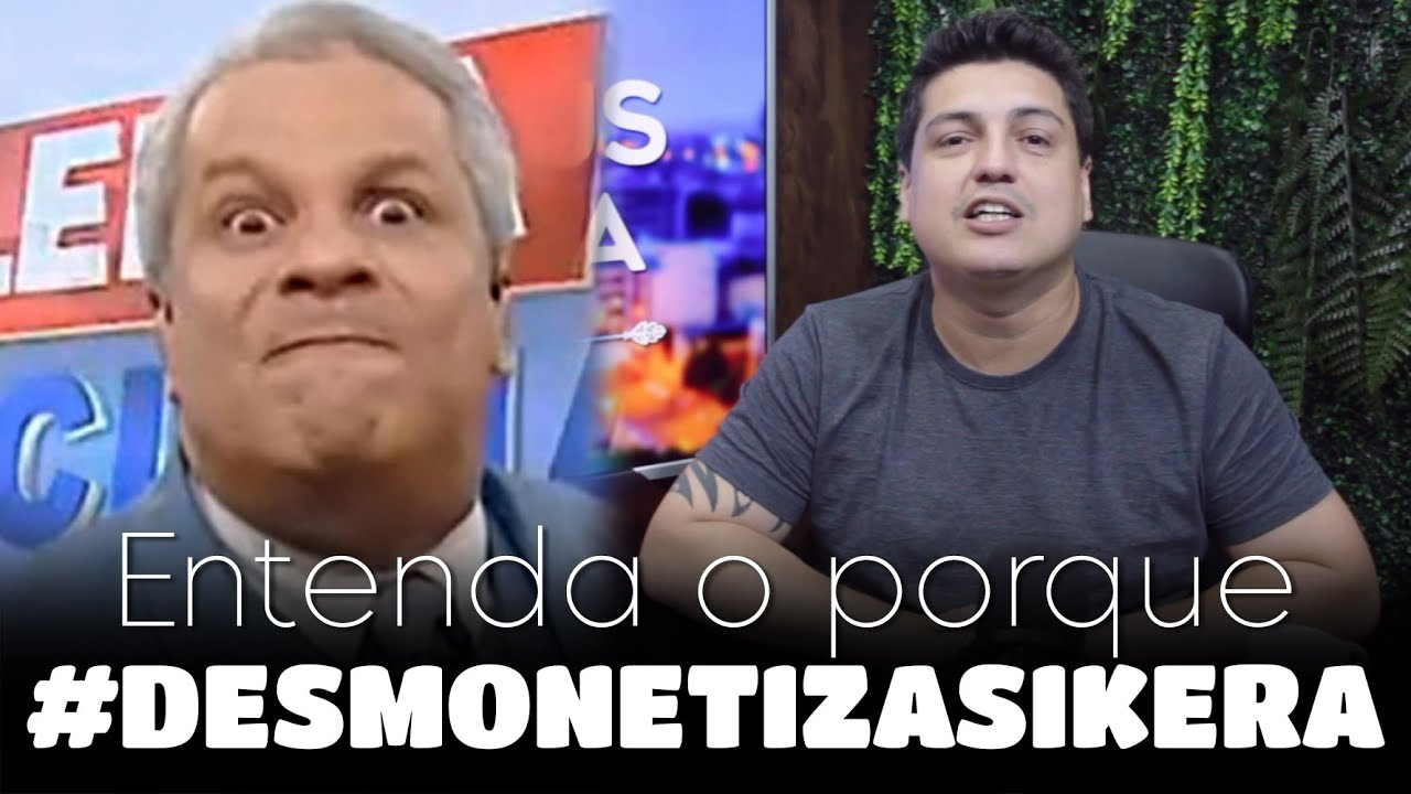 Entenda o porque da hashtag #DesmonetizaSikera