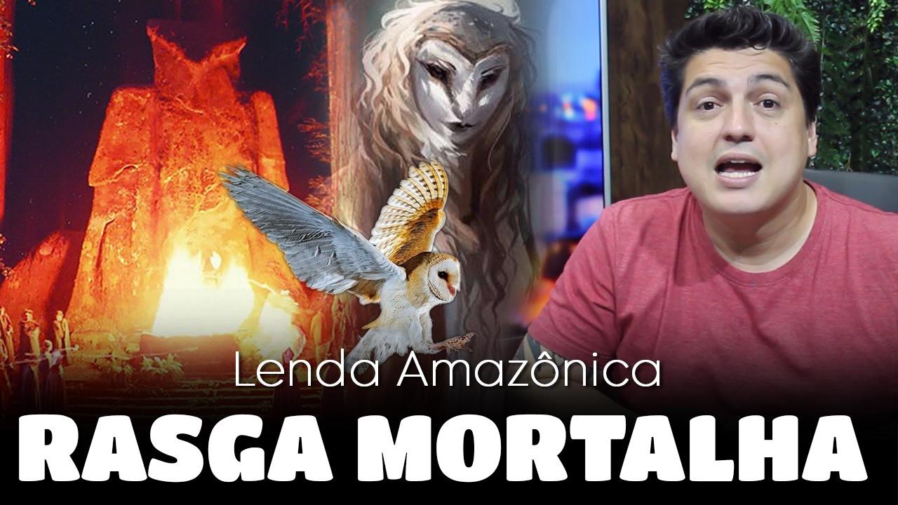Lenda Amazônica - Lenda da Rasga Mortalha