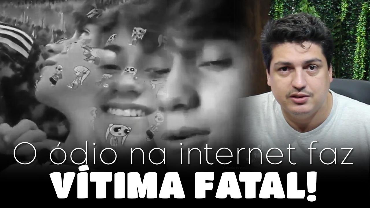O ódio na internet faz mais uma vítima fatal!